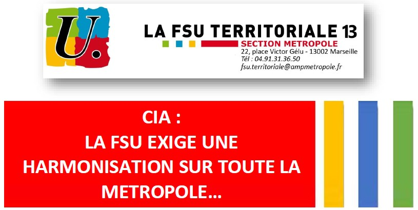 CIA : la FSU exige une harmonisation sur toute la Métropole…